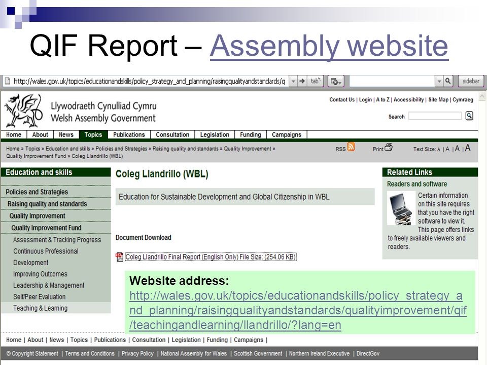 QIF Report – Assembly websiteAssembly website Website address: http://wales.gov.uk/topics/educationandskills/policy_strategy_a nd_planning/raisingqual
