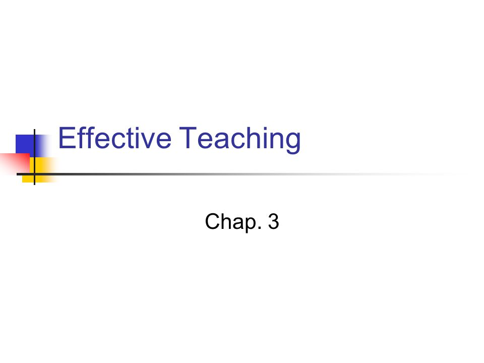 Effective Teaching Chap. 3