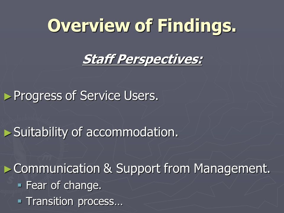 Overview of Findings. Staff Perspectives: ► Progress of Service Users.