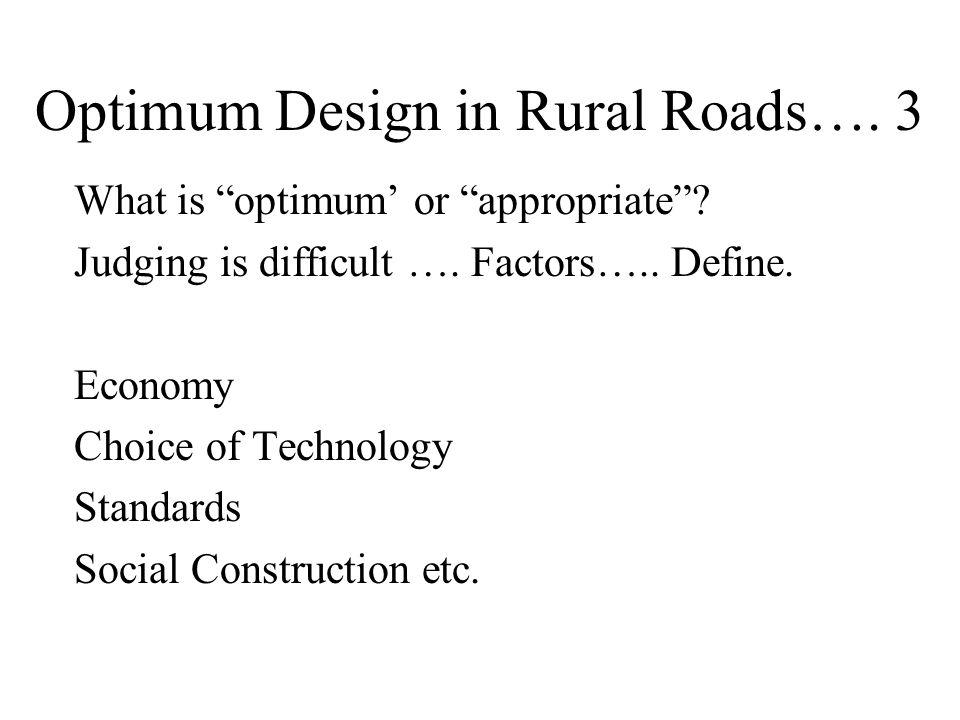 Optimum Design in Rural Roads…. 3 What is optimum' or appropriate .