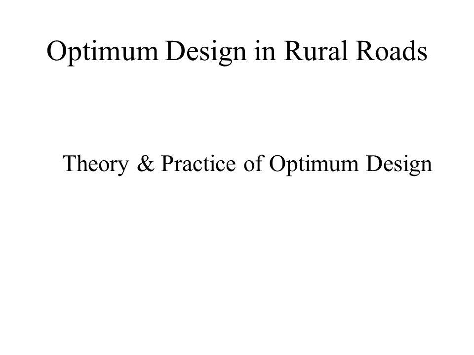 Optimum Design in Rural Roads Theory & Practice of Optimum Design