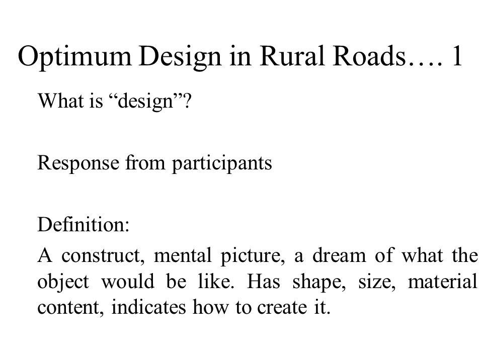 Optimum Design in Rural Roads…. 1 What is design .
