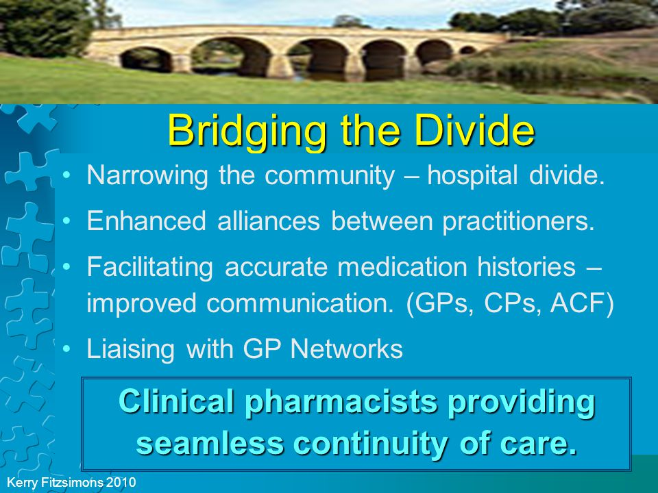 Bridging the Divide Narrowing the community – hospital divide.