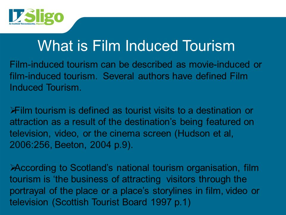 What is Film Induced Tourism Film-induced tourism can be described as movie-induced or film-induced tourism. Several authors have defined Film Induced
