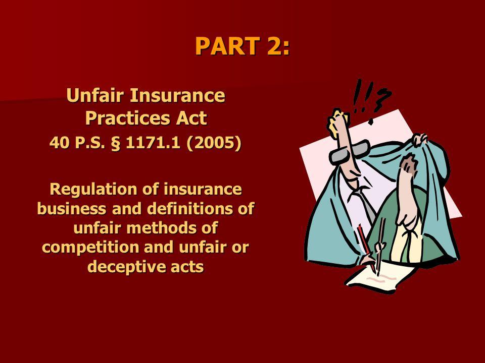 PART 2: Unfair Insurance Practices Act 40 P.S.