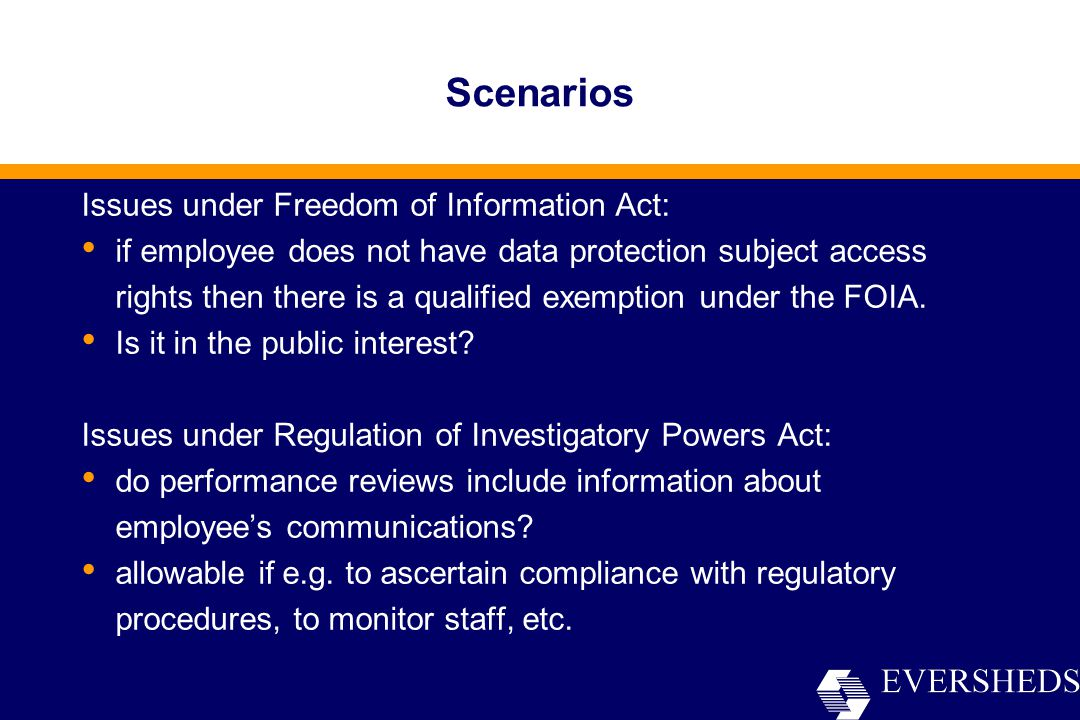 Scenarios Issues under Freedom of Information Act: if employee does not have data protection subject access rights then there is a qualified exemption under the FOIA.