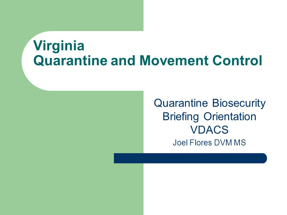 Virginia Quarantine and Movement Control Quarantine Biosecurity Briefing Orientation VDACS Joel Flores DVM MS