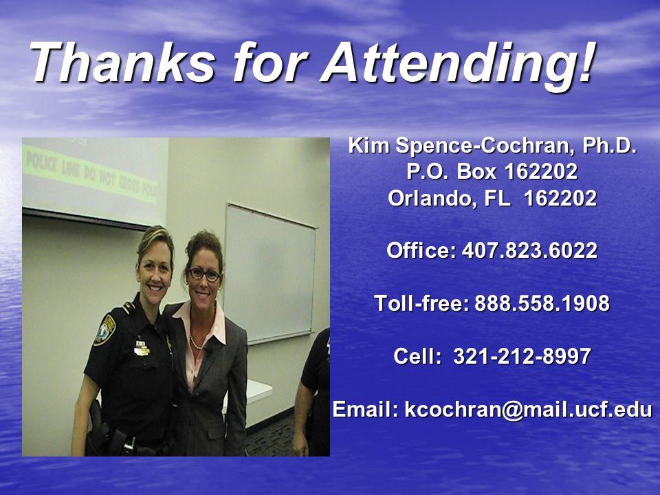 Thanks for Attending. Kim Spence-Cochran, Ph.D. P.O.