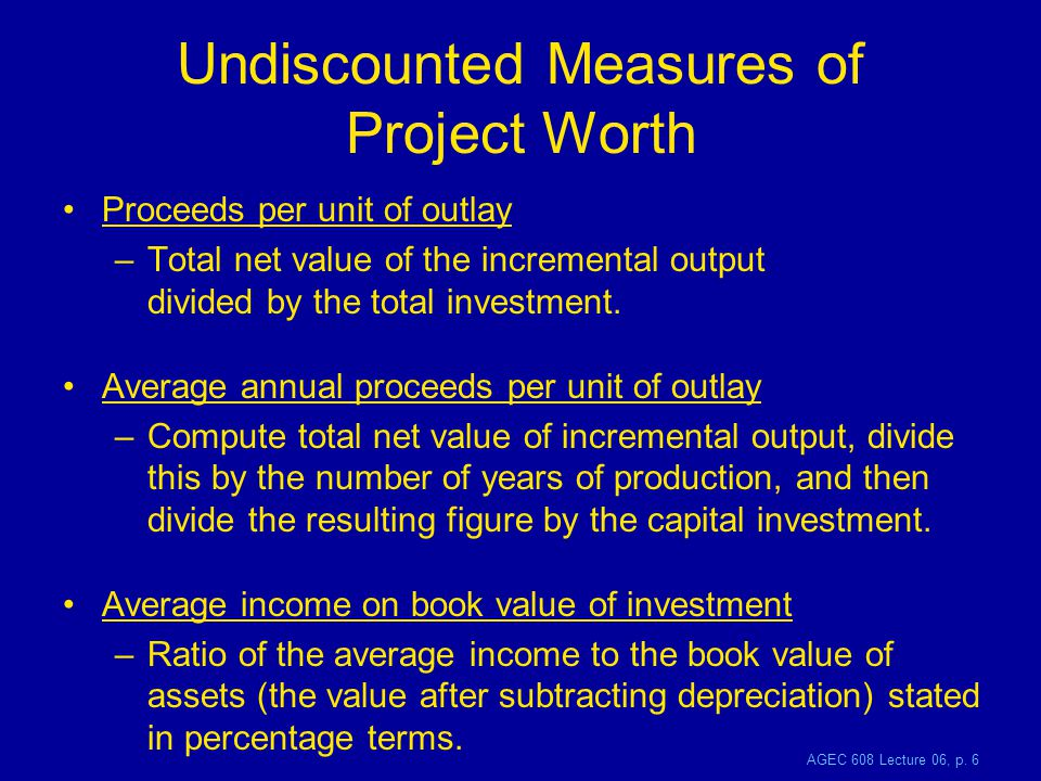 AGEC 608 Lecture 06, p.17 Total Benefits accrue in the future (i.e.