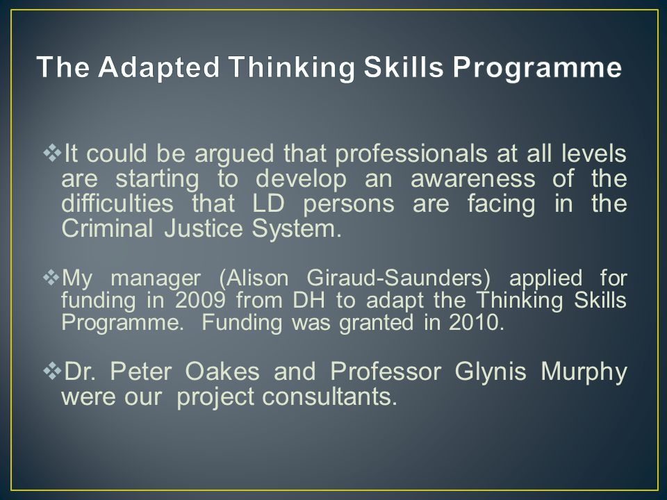 It could be argued that professionals at all levels are starting to develop an awareness of the difficulties that LD persons are facing in the Criminal Justice System.