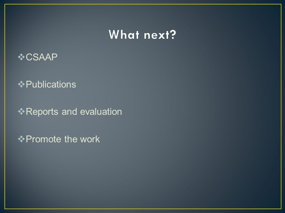  CSAAP  Publications  Reports and evaluation  Promote the work