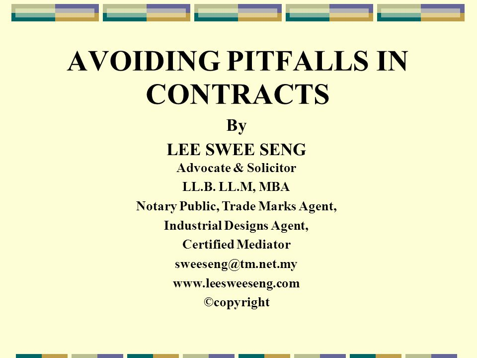 AVOIDING PITFALLS IN CONTRACTS By LEE SWEE SENG Advocate & Solicitor LL.B.