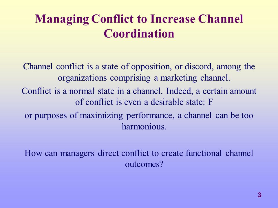 4 Forms of Channel Conflict Over-saturation/over-distribution Stocking levels Direct vs.