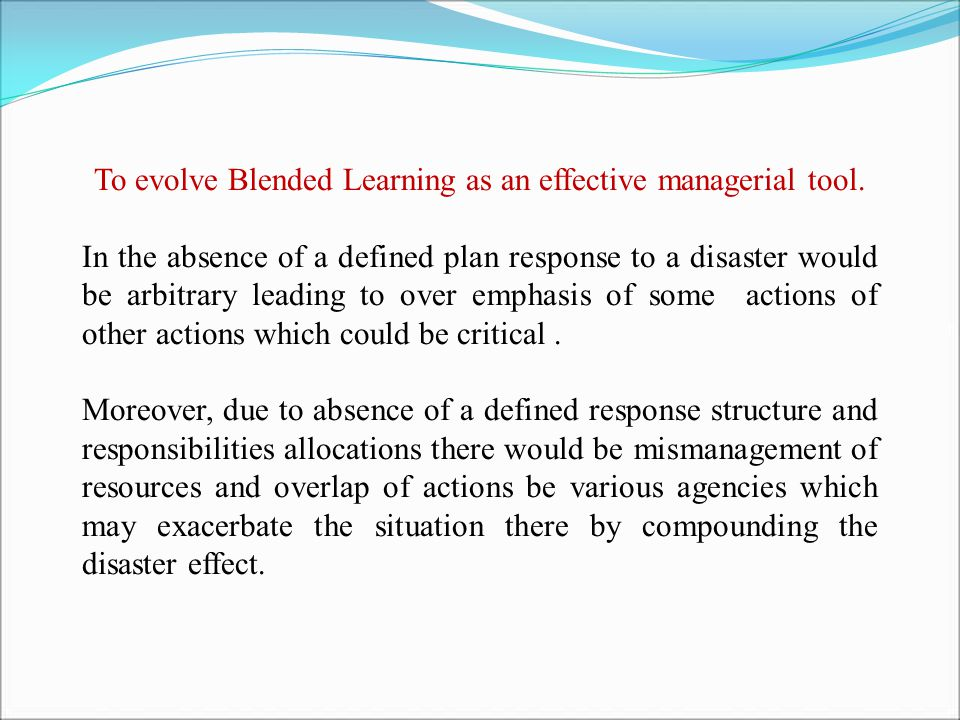 To evolve Blended Learning as an effective managerial tool.