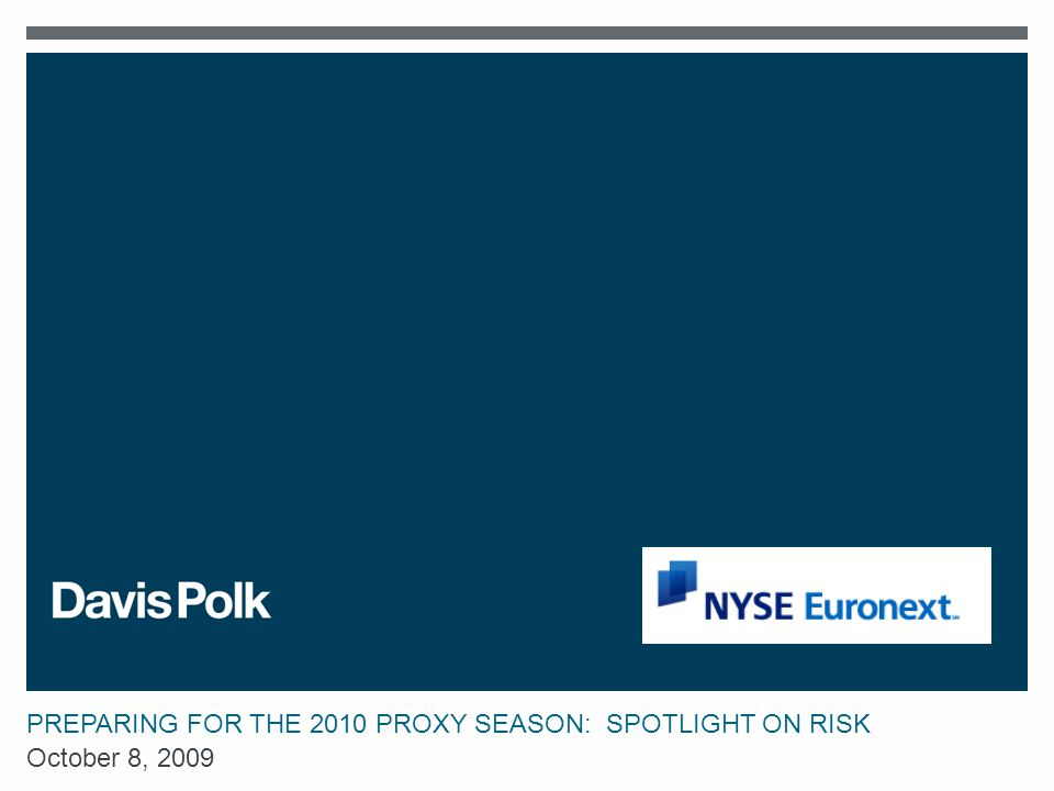 PREPARING FOR THE 2010 PROXY SEASON: SPOTLIGHT ON RISK October 8, 2009