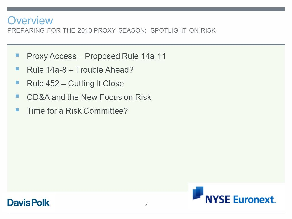 2 Overview PREPARING FOR THE 2010 PROXY SEASON: SPOTLIGHT ON RISK  Proxy Access – Proposed Rule 14a-11  Rule 14a-8 – Trouble Ahead.
