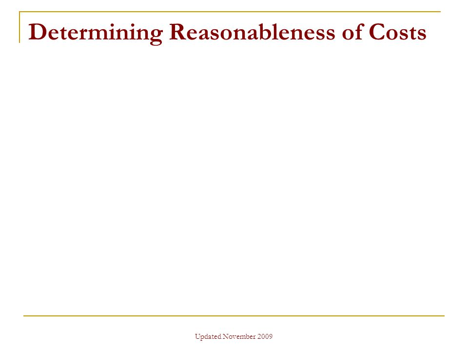 Updated November 2009 Determining Reasonableness of Costs