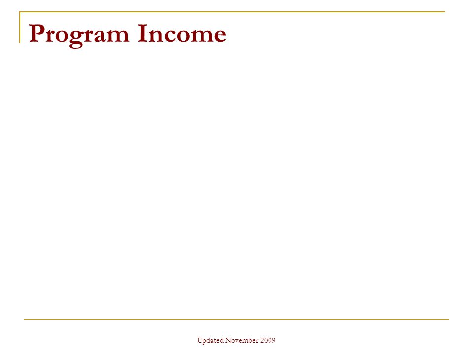 Updated November 2009 Program Income
