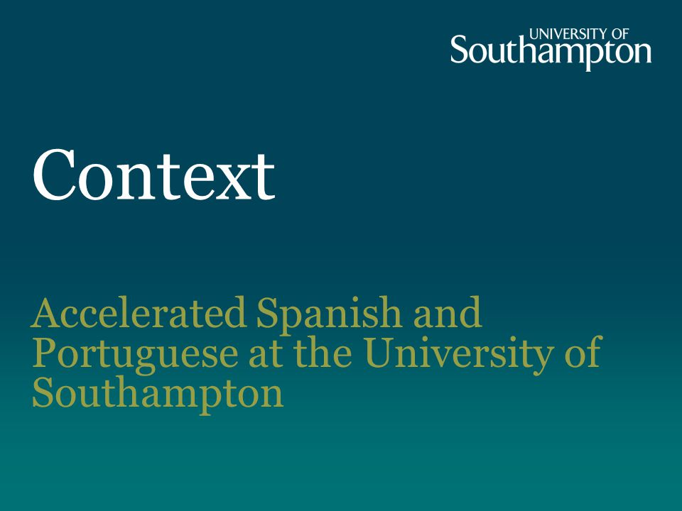 Context Accelerated Spanish and Portuguese at the University of Southampton