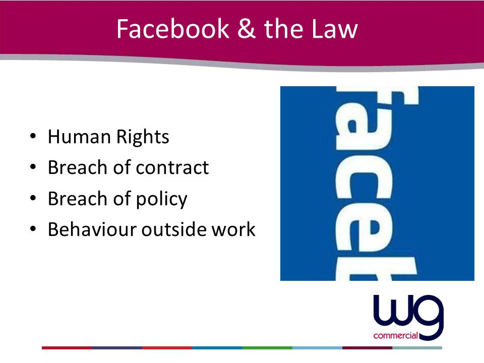 Human Rights Breach of contract Breach of policy Behaviour outside work Facebook & the Law