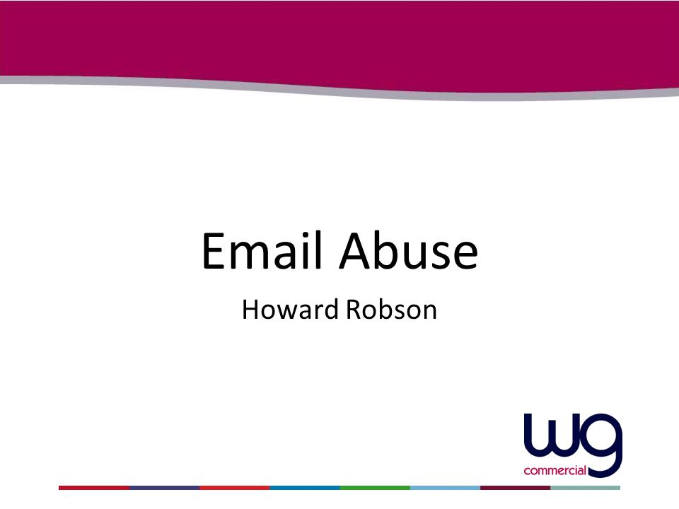Email Abuse Howard Robson