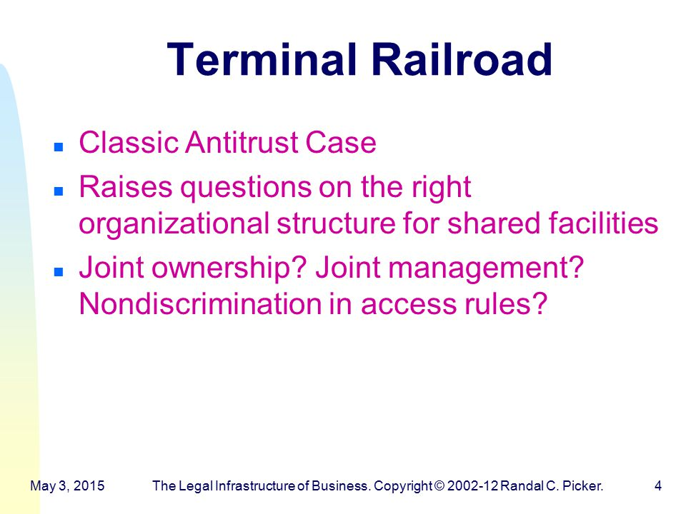 Terminal Railroad n Classic Antitrust Case n Raises questions on the right organizational structure for shared facilities n Joint ownership.