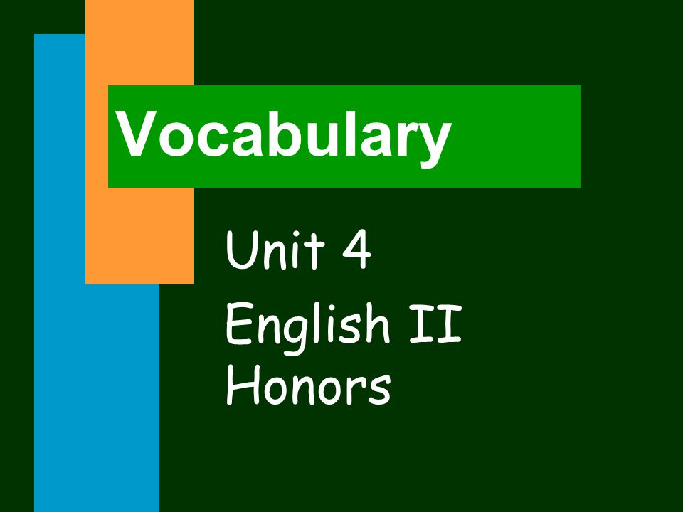 Vocabulary Unit 4 English II Honors