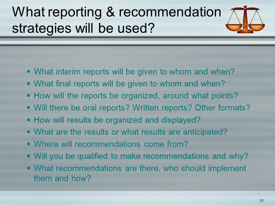 What reporting & recommendation strategies will be used.