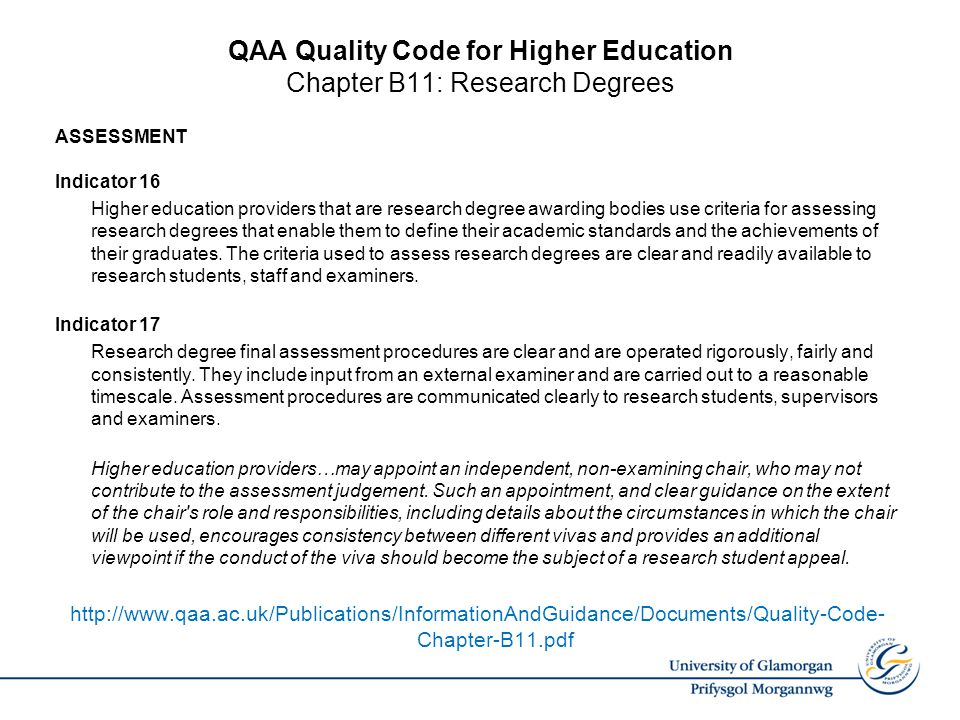 QAA Quality Code for Higher Education Chapter B11: Research Degrees ASSESSMENT Indicator 16 Higher education providers that are research degree awardi
