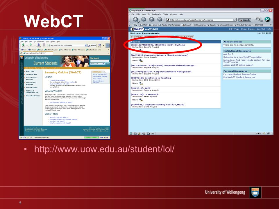 5 WebCT http://www.uow.edu.au/student/lol/