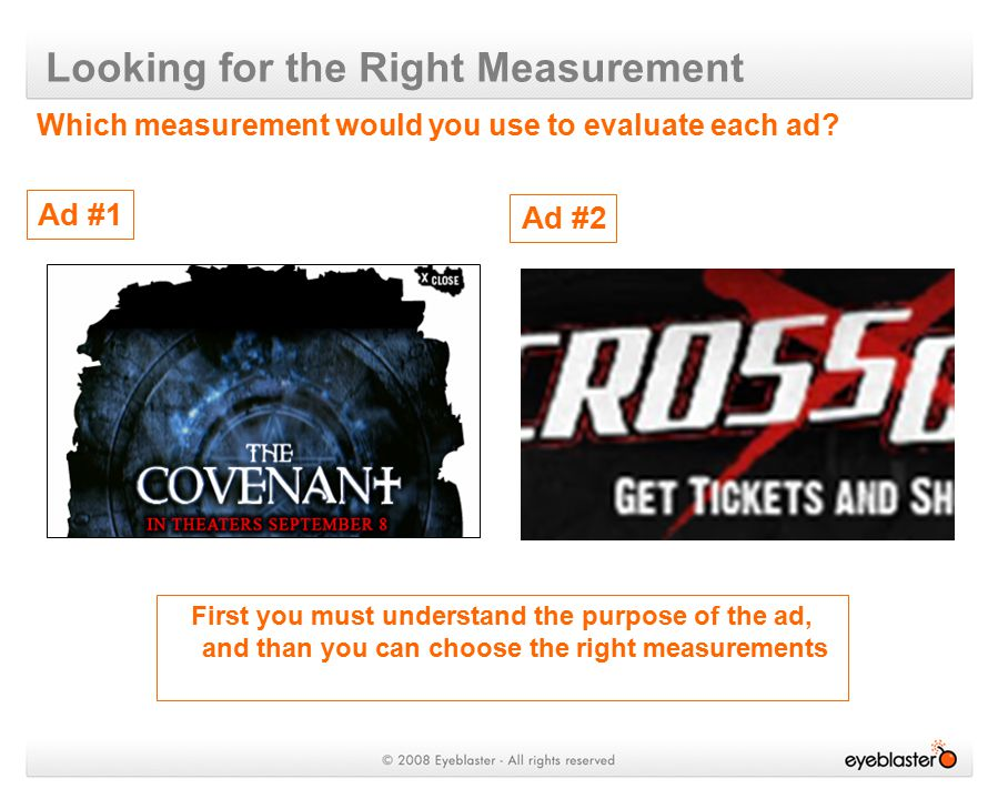 Looking for the Right Measurement Which measurement would you use to evaluate each ad.
