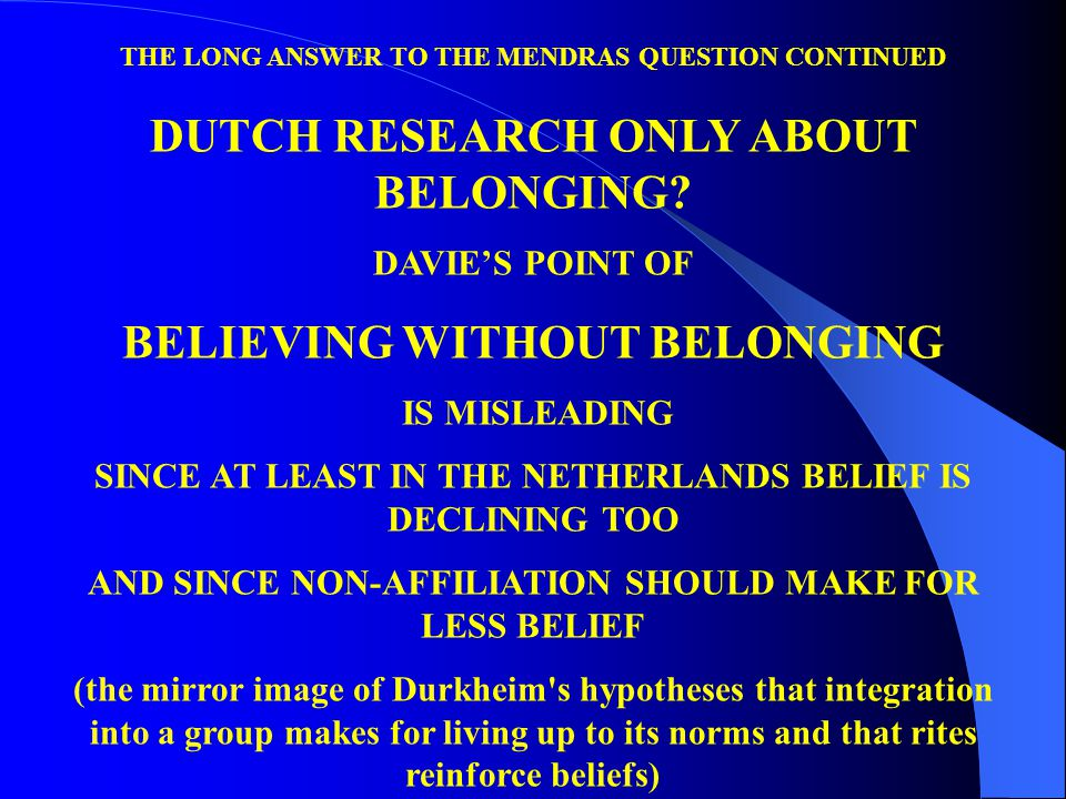 THE LONG ANSWER TO THE MENDRAS QUESTION CONTINUED DUTCH RESEARCH ONLY ABOUT BELONGING.
