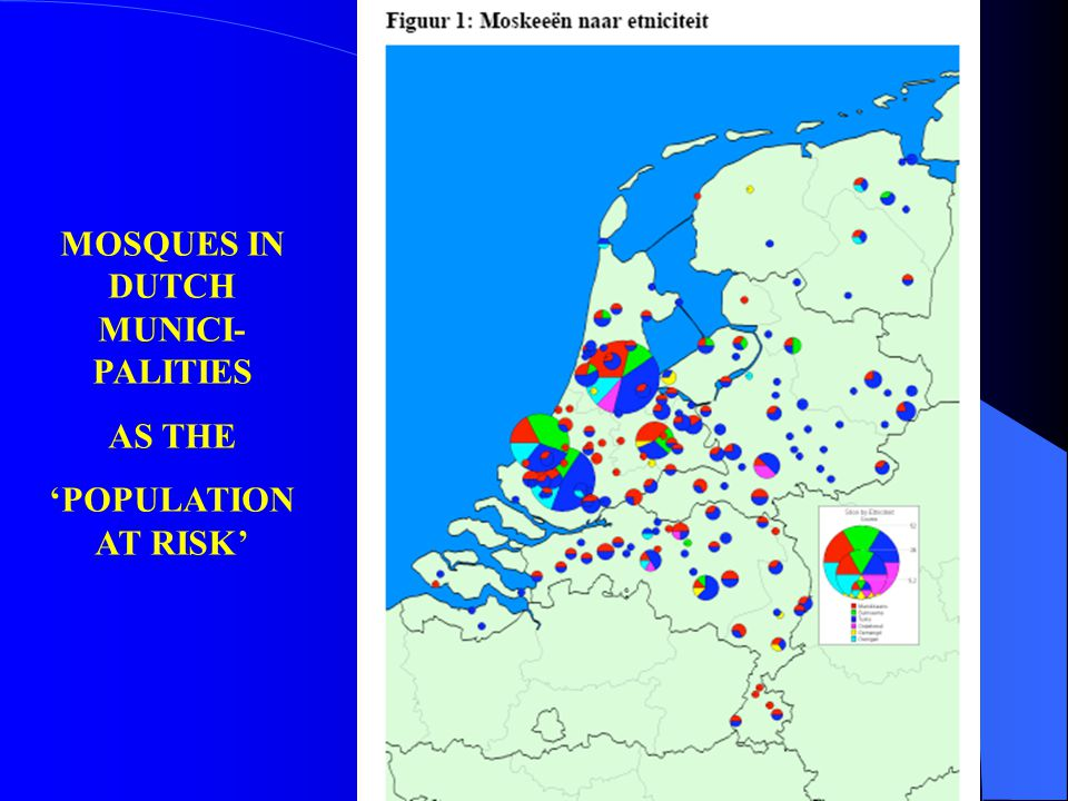 MOSQUES IN DUTCH MUNICI- PALITIES AS THE 'POPULATION AT RISK'