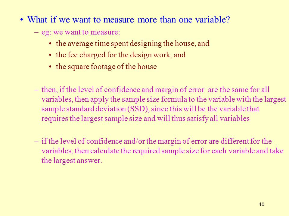 40 What if we want to measure more than one variable.