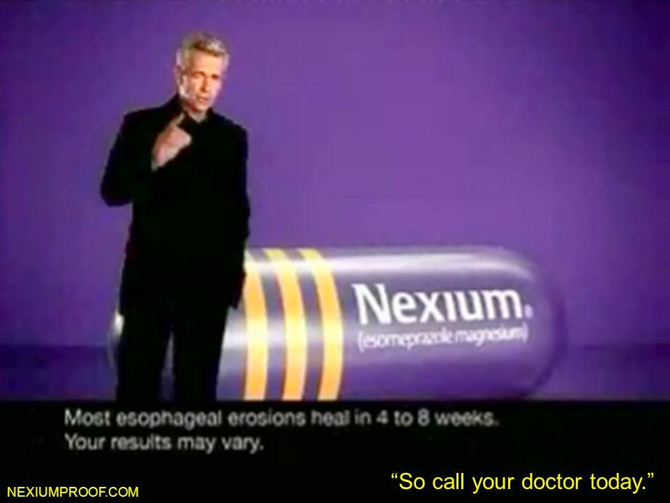 """Nexiumproof.com NEXIUMPROOF.COM """"So call your doctor today."""""""