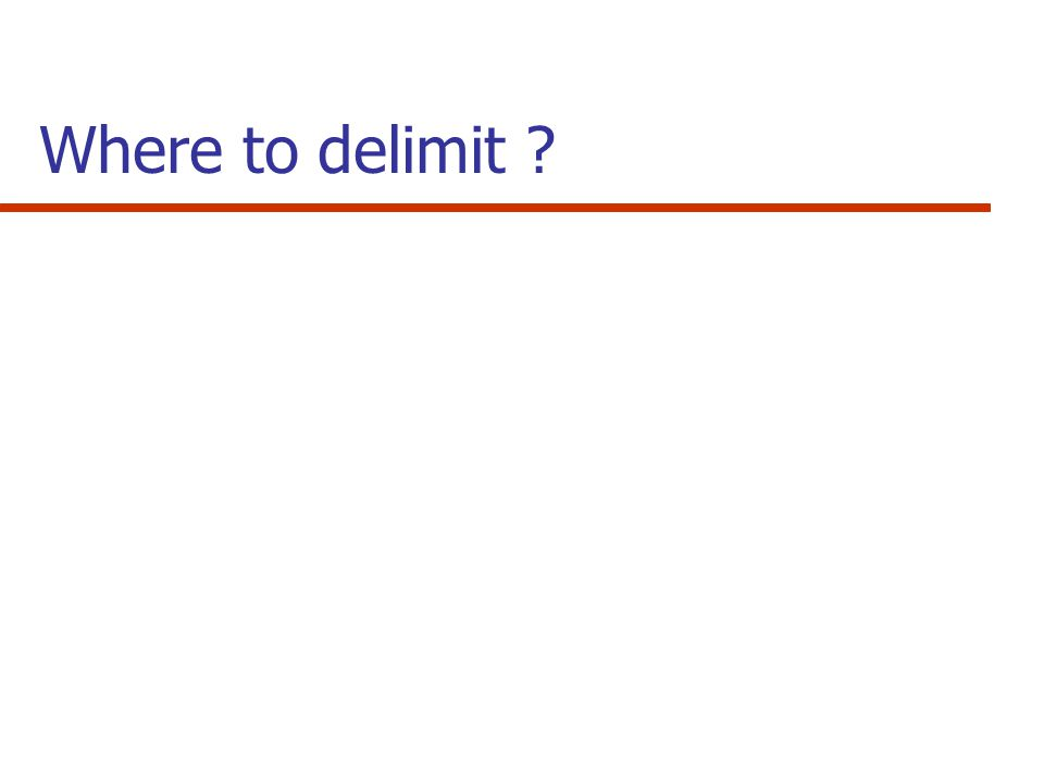 Where to delimit