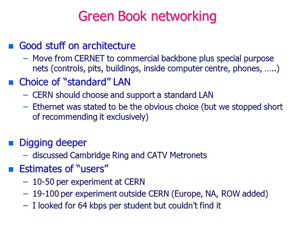 Green Book DAQ n Fastbus n Built-in processor power in front-end systems n VAX will be the preferred family of 32-bit computers n Adequate staffing of support services