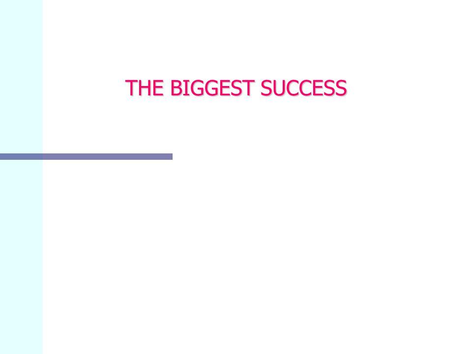 THE BIGGEST SUCCESS