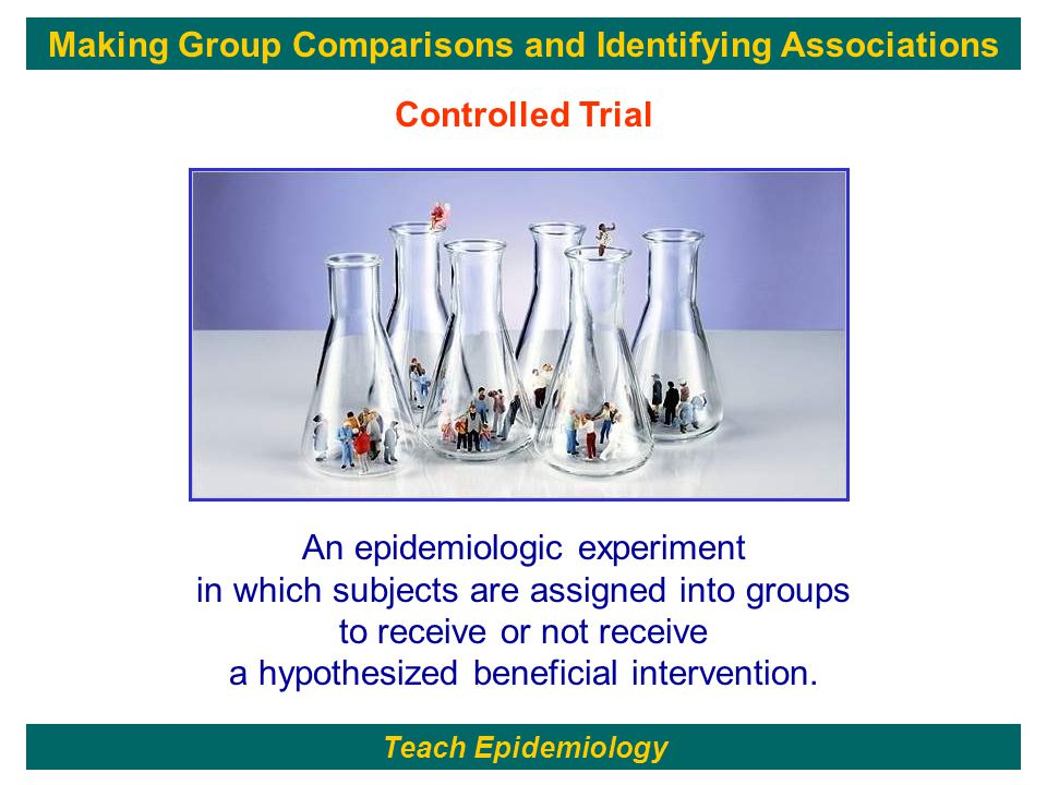 243 An epidemiologic experiment in which subjects are assigned into groups to receive or not receive a hypothesized beneficial intervention.