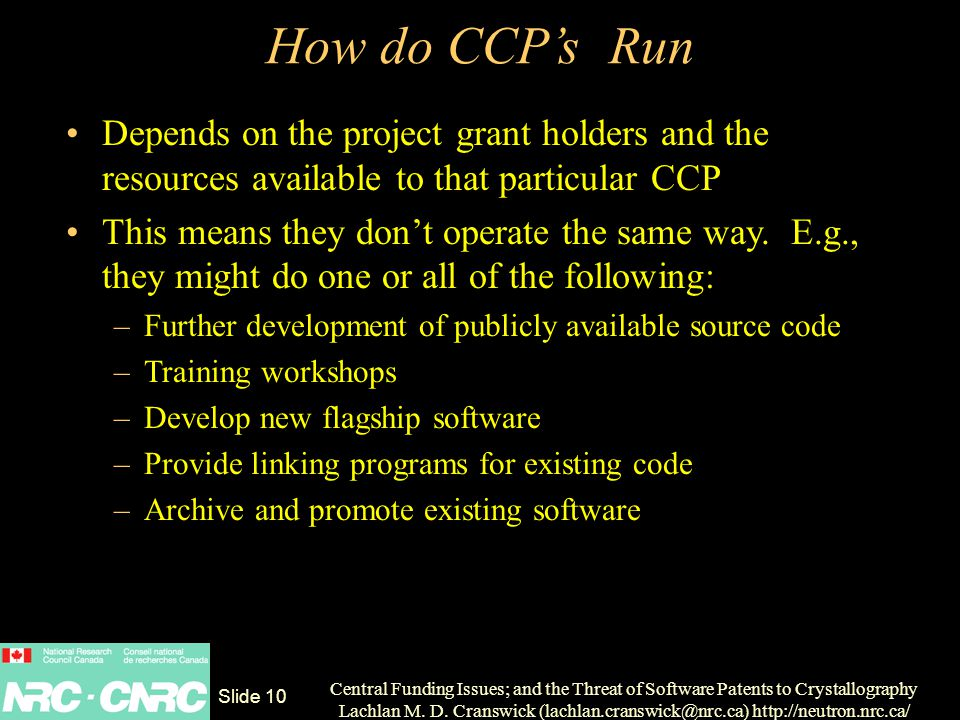 Central Funding Issues; and the Threat of Software Patents to Crystallography Lachlan M.