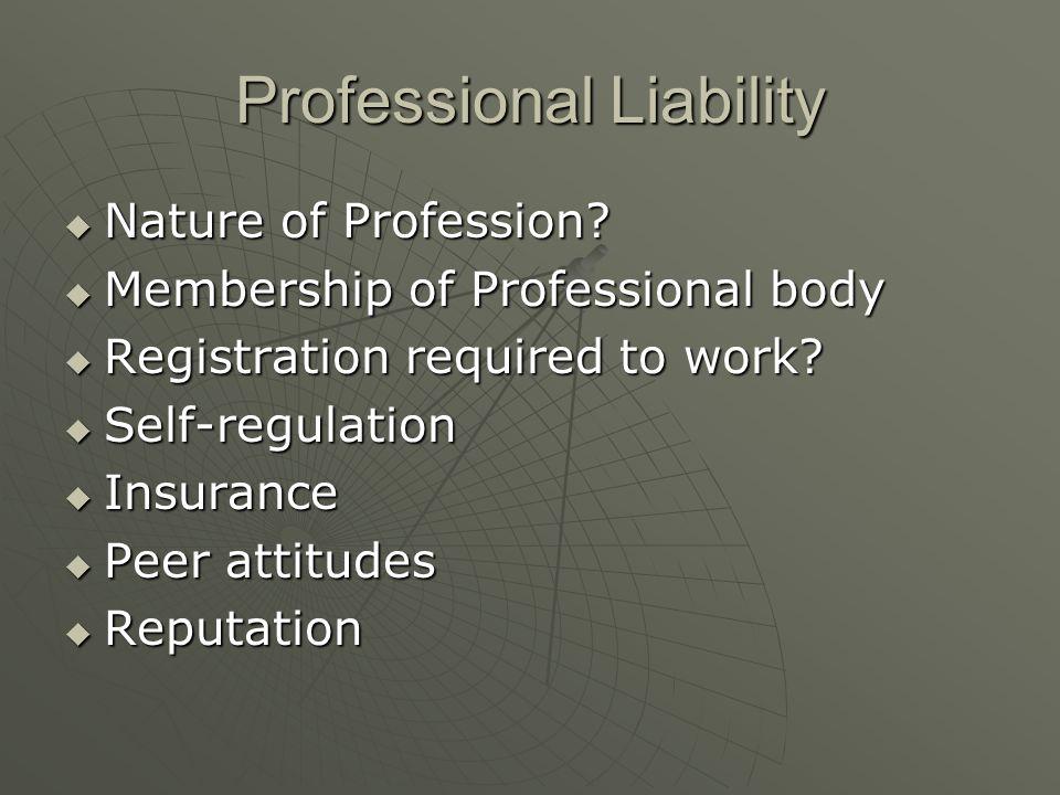 Professional Liability  Nature of Profession.