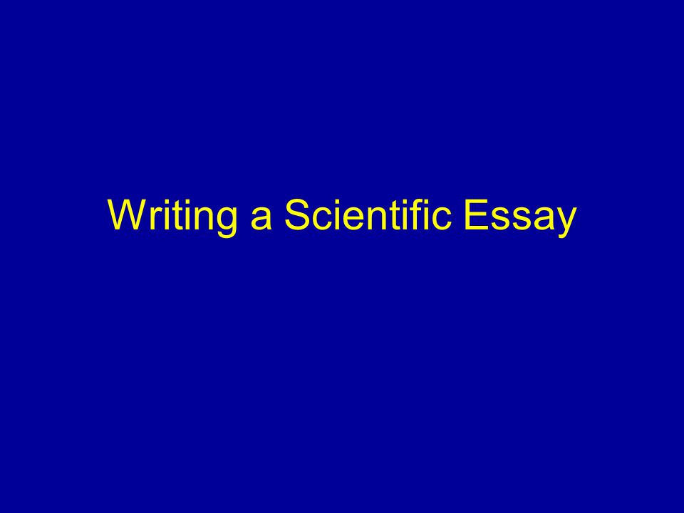 Writing a Scientific Essay