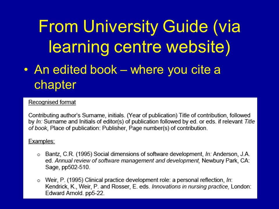 From University Guide (via learning centre website) An edited book – where you cite a chapter