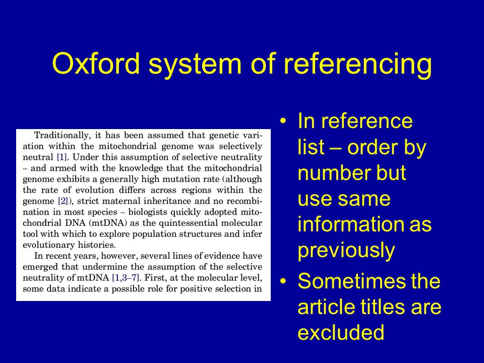 Oxford system of referencing In reference list – order by number but use same information as previously Sometimes the article titles are excluded