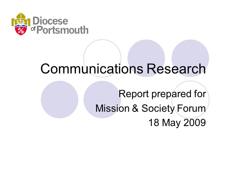 Communications Research Report prepared for Mission & Society Forum 18 May 2009