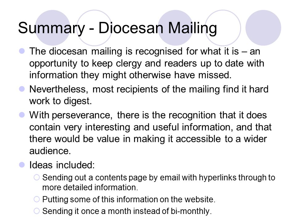 Summary - Diocesan Mailing The diocesan mailing is recognised for what it is – an opportunity to keep clergy and readers up to date with information they might otherwise have missed.