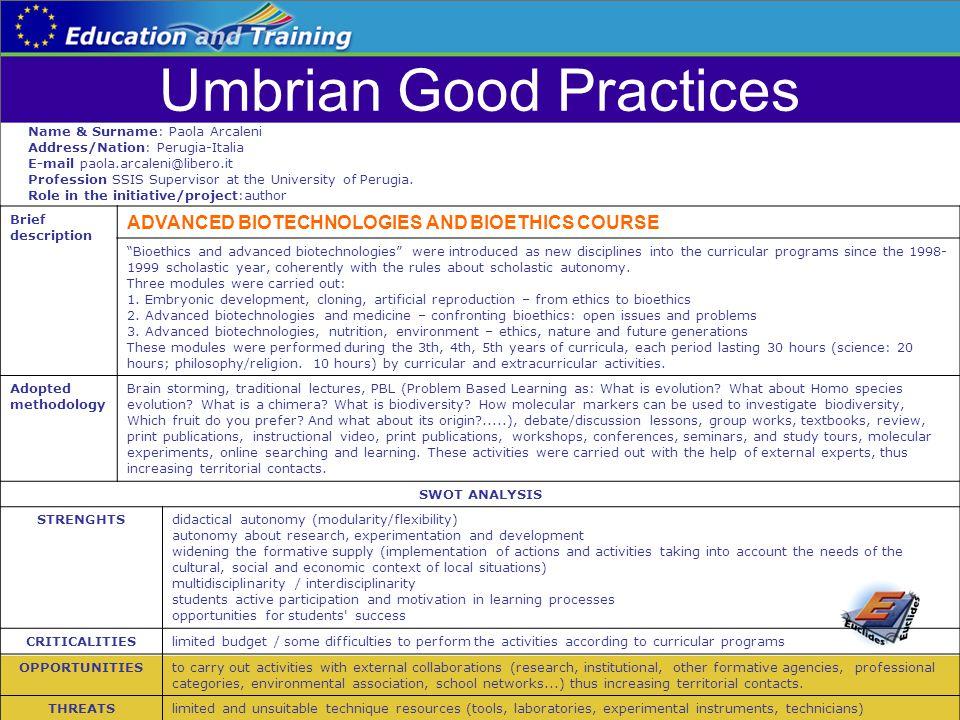 Umbrian Good Practices Name & Surname: Paola Arcaleni Address/Nation: Perugia-Italia E-mail paola.arcaleni@libero.it Profession SSIS Supervisor at the University of Perugia.