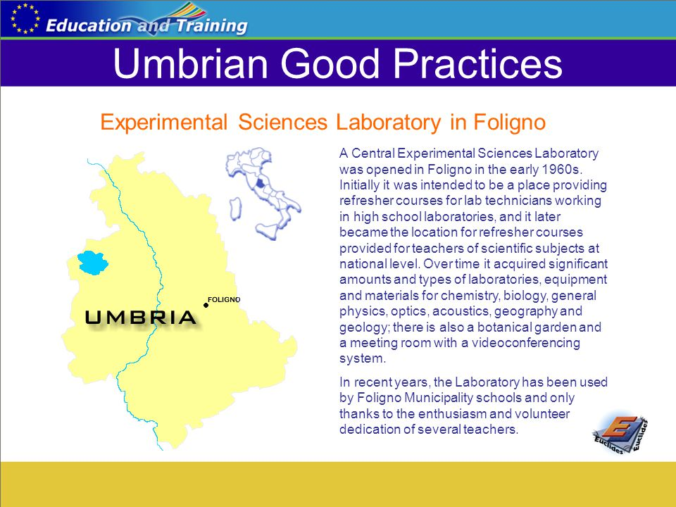 Umbrian Good Practices A Central Experimental Sciences Laboratory was opened in Foligno in the early 1960s. Initially it was intended to be a place pr