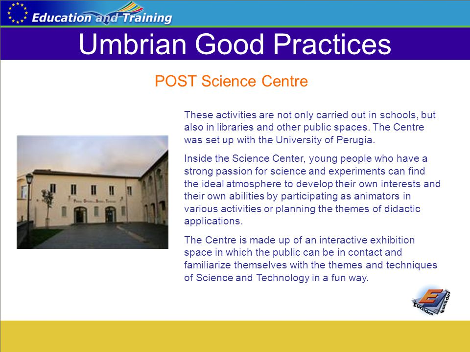 Umbrian Good Practices These activities are not only carried out in schools, but also in libraries and other public spaces. The Centre was set up with