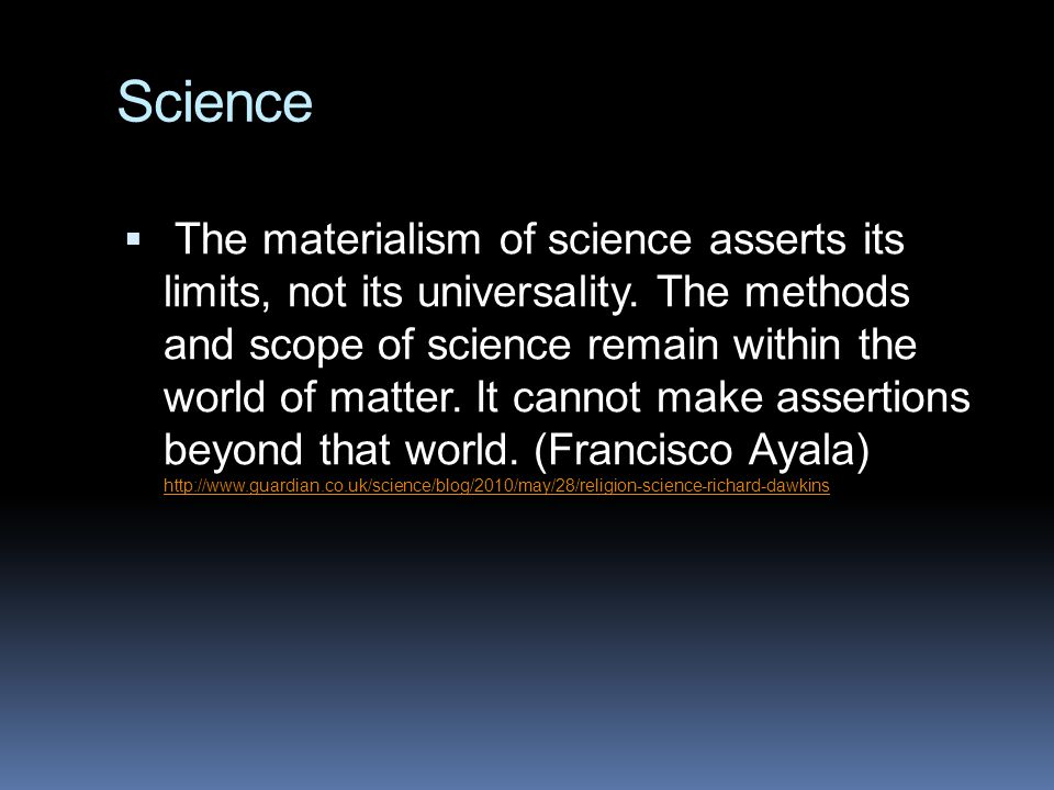  The materialism of science asserts its limits, not its universality.